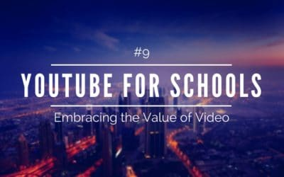 YouTube for Schools – Embracing the Value of Video