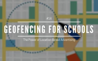 Geofencing for Schools – The Power of Location-based Adver …